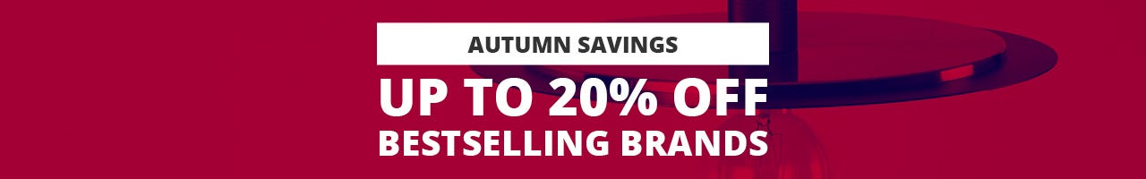 autumn savings with up to 20% off bestselling brands