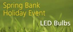 Spring Bank Holiday Event - LED Bulbs