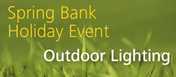 Spring Bank Holiday Event - Outdoor Lighting